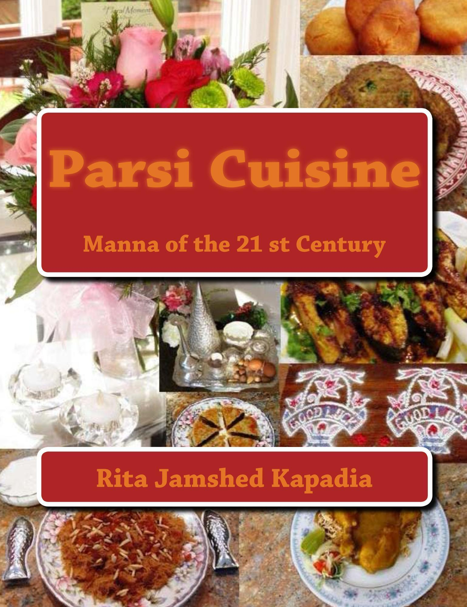 Cookbook: Parsi Cuisine Manna of the 21st Century
